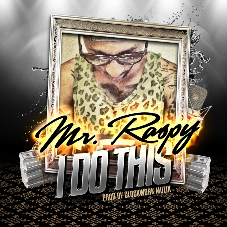 Mr._Raspy_(Freeway Boys)-I_Do_This_(Prod_By_Clockwork_Muzik)-(Promo-CDS)-2012