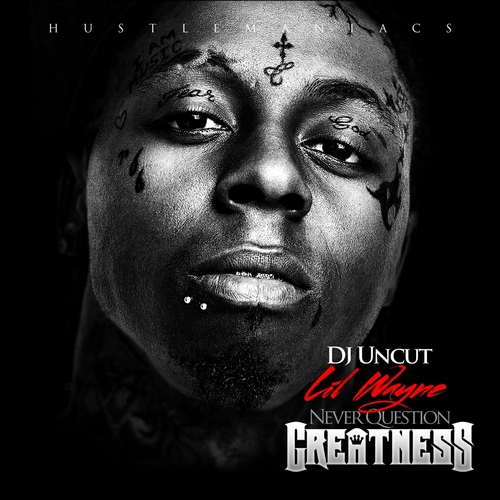 00 - LIL_WAYNE_Never_Question_Greatness-front-large
