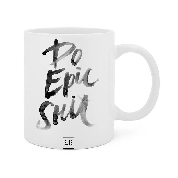 Do Epic Shit Mug